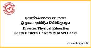 Director/Physical Education - South Eastern University of Sri Lanka Vacancies
