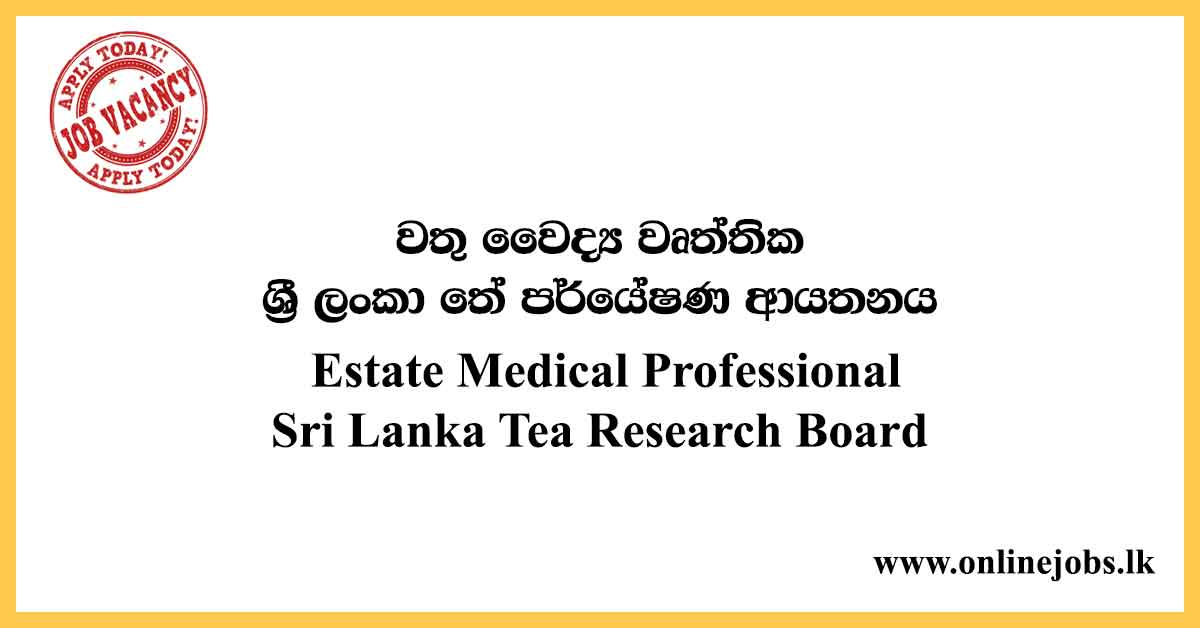 Estate Medical Professional - Sri Lanka Tea Research Board Vacancies 2020