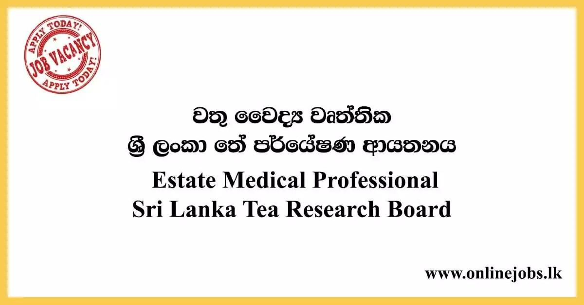 Estate Medical Professional - Sri Lanka Tea Research Board Vacancies 2020