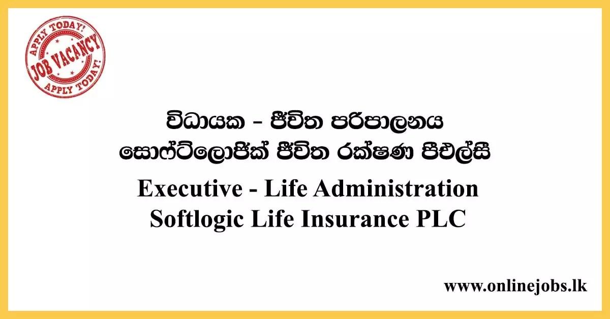 Executive - Life Administration Softlogic Life Insurance PLC