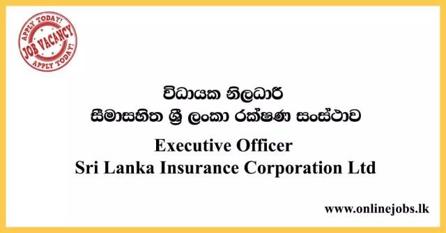 Executive Officer - Sri Lanka Insurance Corporation Ltd