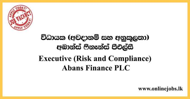 Executive (Risk and Compliance) Job Opening at Abans Finance PLCExecutive (Risk and Compliance) Job Opening at Abans Finance PLC