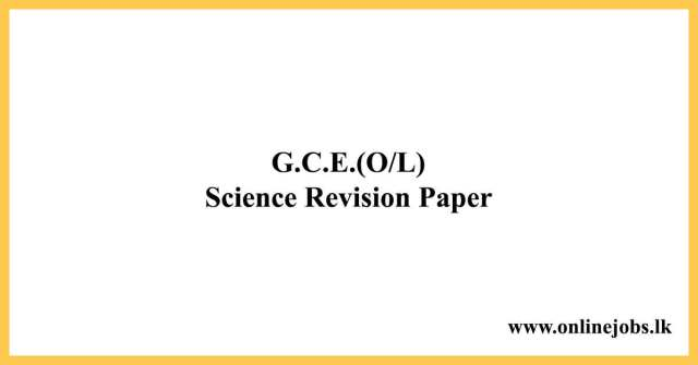 G.C.E.(O/L) Science Revision Paper