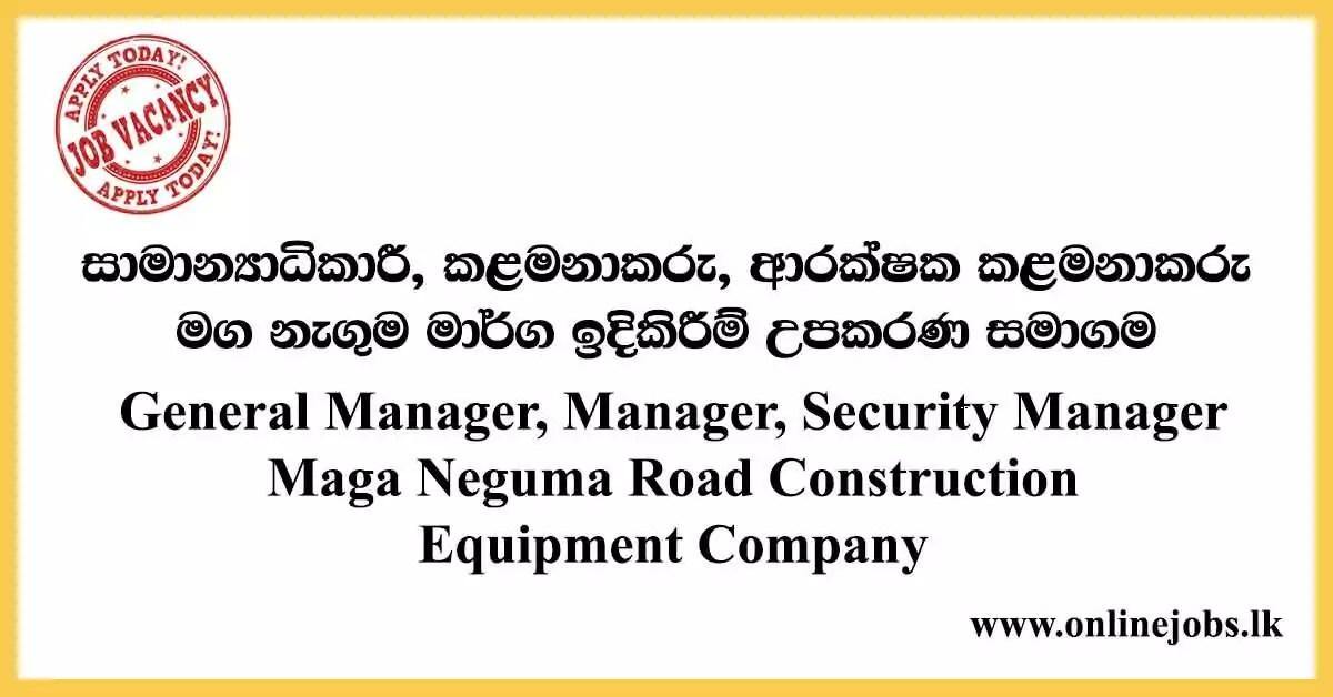 General Manager, Manager, Security Manager - Maga Neguma Road Construction Equipment Company Vacancies 2020