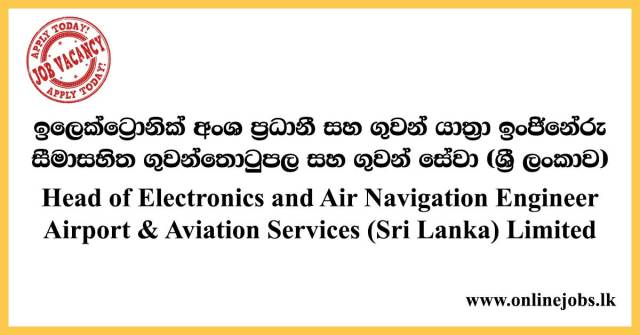 Head of Electronics and Air Navigation Engineer - Airport & Aviation Services (Sri Lanka) Limited