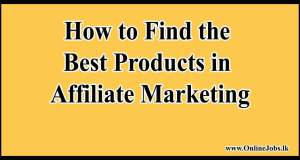 How to Find the Best Products in Affiliate Marketing