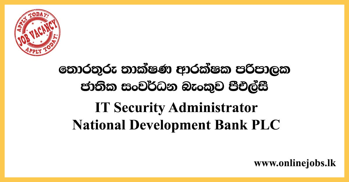 IT Security Administrator - National Development Bank PLC