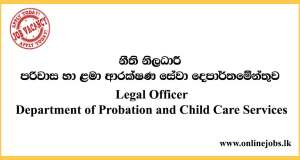 Legal Officer - Department of Probation and Child Care Services Vacancies 2020
