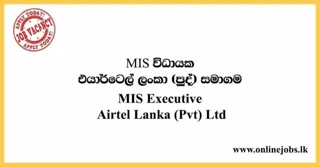 MIS Executive Job Role at Bharti Airtel Lanka (Pvt) Ltd