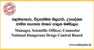Manager, Scientific Officer, Counselor - National Dangerous Drugs Control Board Vacancies 2021
