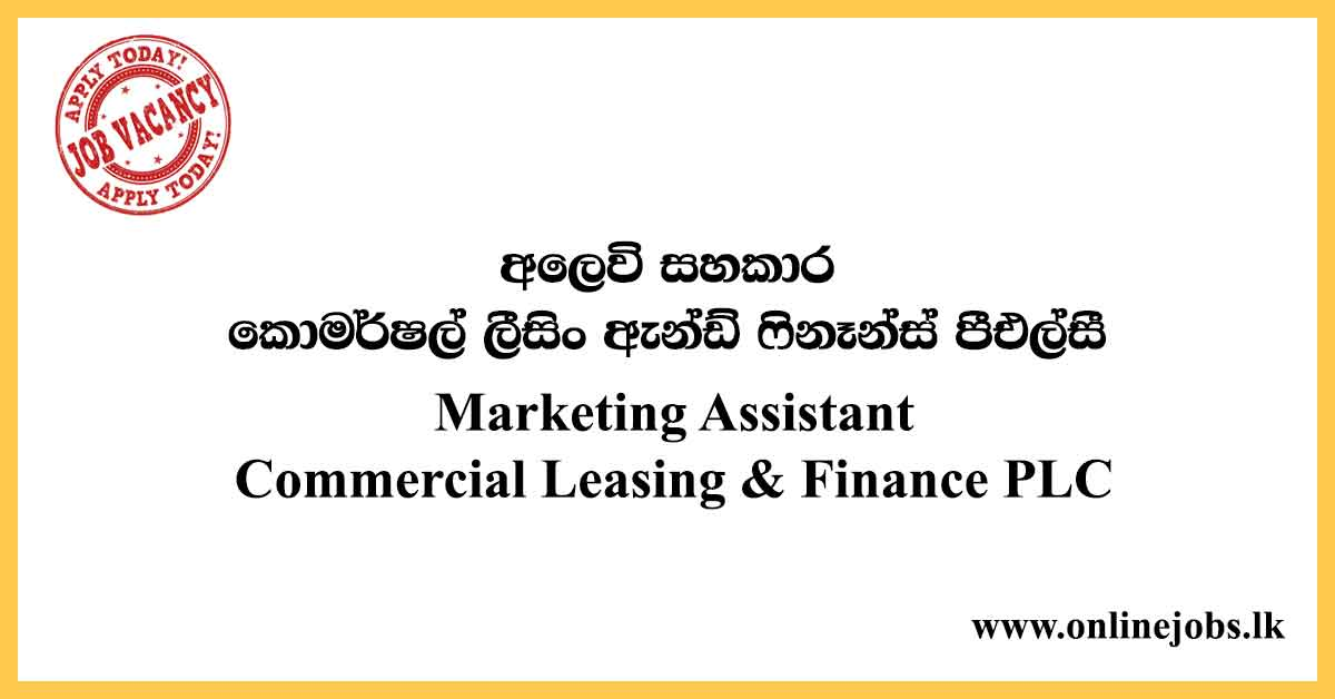 Marketing Assistant - Commercial Leasing & Finance PLC