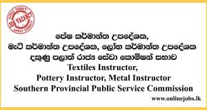 Textiles Instructor, Pottery Instructor, Metal Instructor - Southern Provincial Public Service Commission