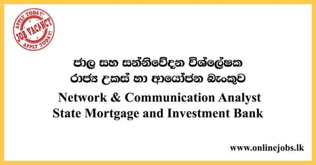 Network & Communication Analyst - State Mortgage and Investment Bank Vacancies 2020