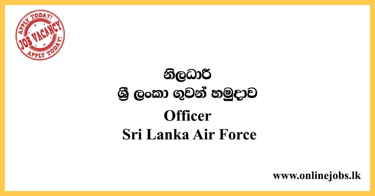 Officer Vacancies - Sri Lanka Air Force Vacancies 2020