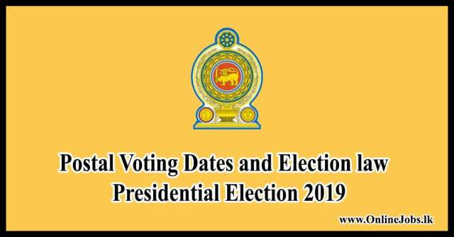 Postal Voting Dates and Election law - Presidential Election 2019