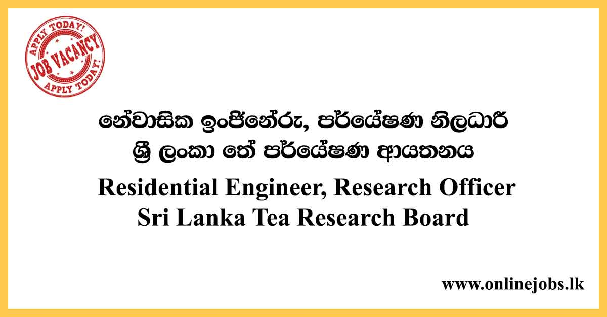 Residential Engineer - Sri Lanka Tea Research Board Vacancies 2020