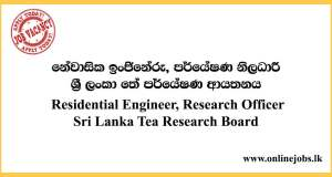 Residential Engineer - Sri Lanka Tea Research Board Vacancies 2020