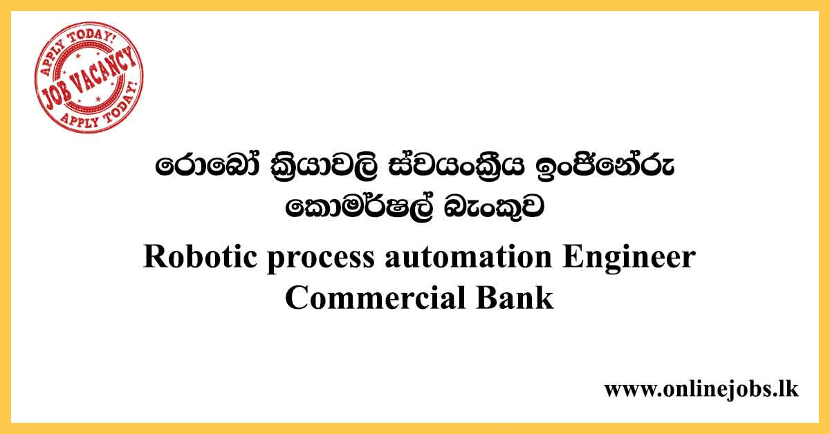 Robotic process automation Engineer - Commercial Bank Vacancies 2020
