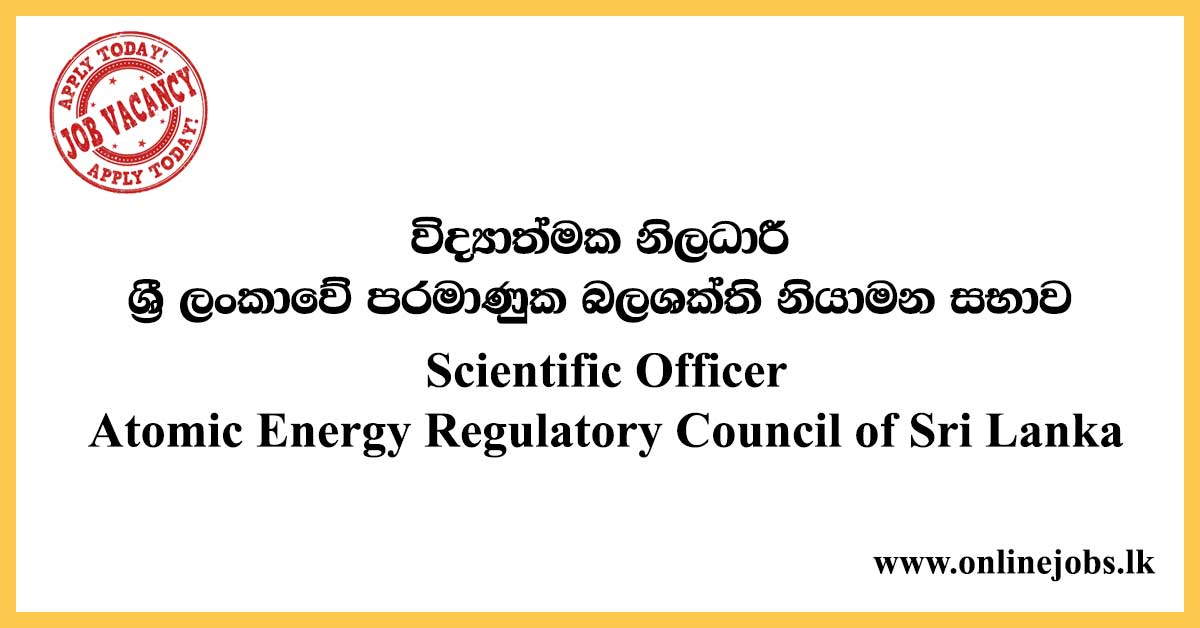 Scientific Officer - Atomic Energy Regulatory Council of Sri Lanka