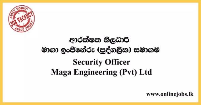 Security Officer - Maga Engineering (Pvt) Ltd Job vacancies