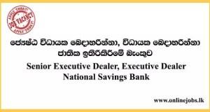 Senior Executive Dealer, Executive Dealer National Savings Bank