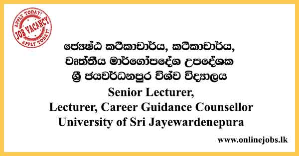 Senior Lecturer, Lecturer, Career Guidance Counsellor - University of Sri Jayewardenepura