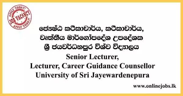 Senior Lecturer, Lecturer, Career Guidance Counsellor - University of Sri Jayewardenepura