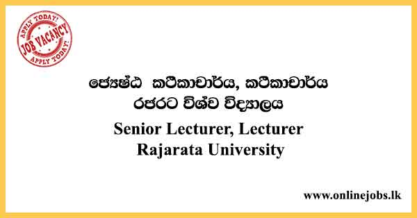 Senior Lecturer, Lecturer - Rajarata University Vacancies 2021