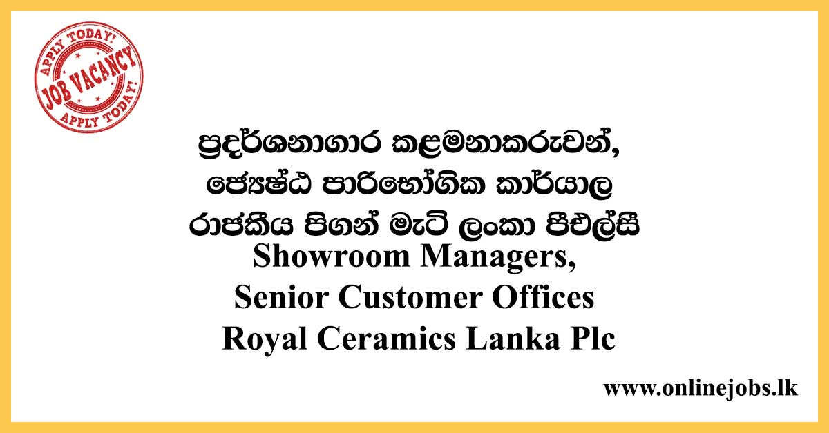 Showroom Managers, Senior Customer Offices - Royal Ceramics Lanka Plc
