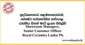 Showroom Managers, Senior Customer Offices - Royal Ceramics Lanka Plc