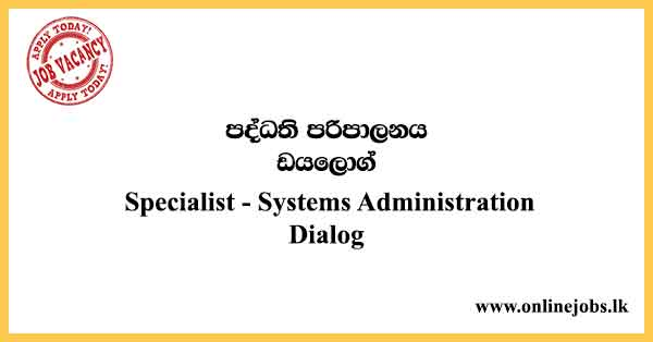 Specialist - Systems Administration - Dialog Vacancies 2021