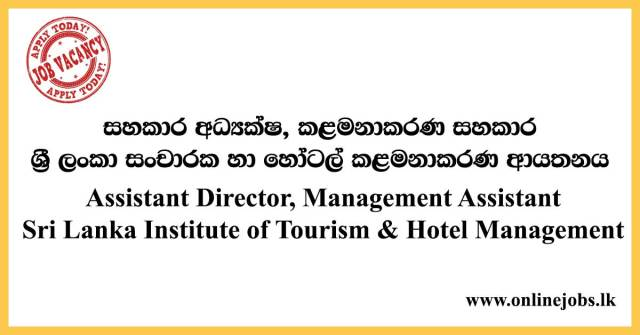Assistant Director, Management Assistant - Sri Lanka Institute of Tourism & Hotel Management
