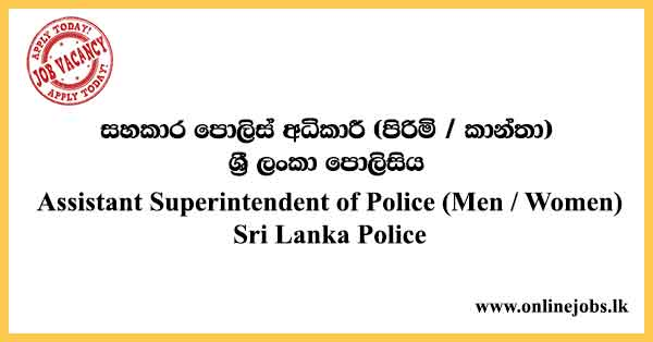 Assistant Superintendent of Police (Men / Women) - Sri Lanka Police Vacancies 2021