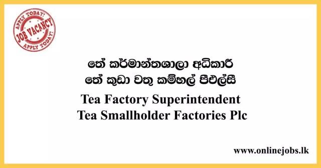 Tea Factory Superintendent - Tea Smallholder Factories Plc