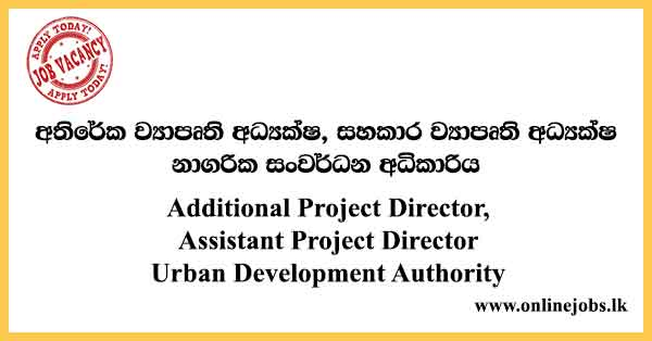 Additional Project Director, Assistant Project Director - Urban Development Authority