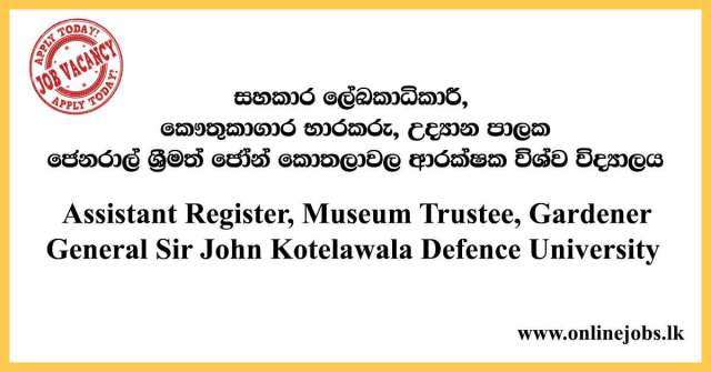 General Sir John Kotelawala Defence University Vacancies