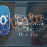 2go Chat App Download | 2go PC App | 2go Mobile App