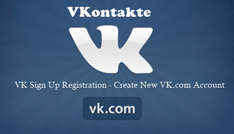 VK Sign Up Registration – Create New VK.com Account | www.vk.com