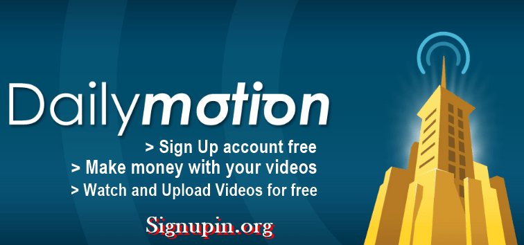 Dailymotion Registration – Free Dailymotion.com account Signup