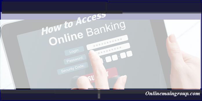 How to Access Online Banking System