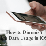 What are the Ways to Diminish High Data Usage in iOS 9? | See Guideline