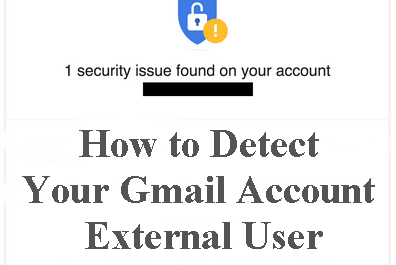 How to Detect Your Gmail Account External User