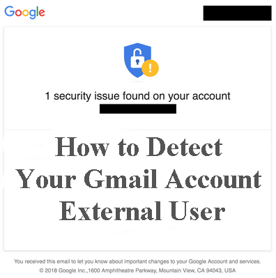 You Can Detect Your Gmail Account External User Access and Shut it Out