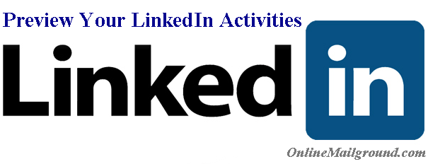 Preview Your LinkedIn Activities | LinkedIn Account Access