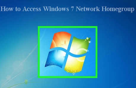 How to Access Windows 7 Homegroup Network