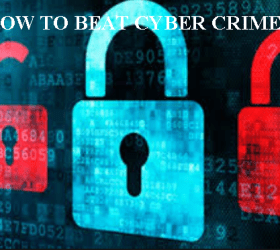 How to Beat Cyber Crime.