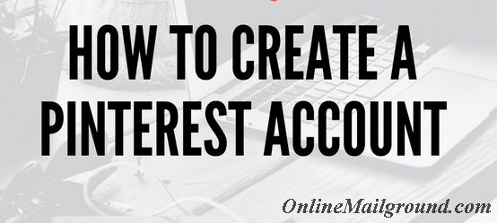 Easy Steps to Create Pinterest Social Account