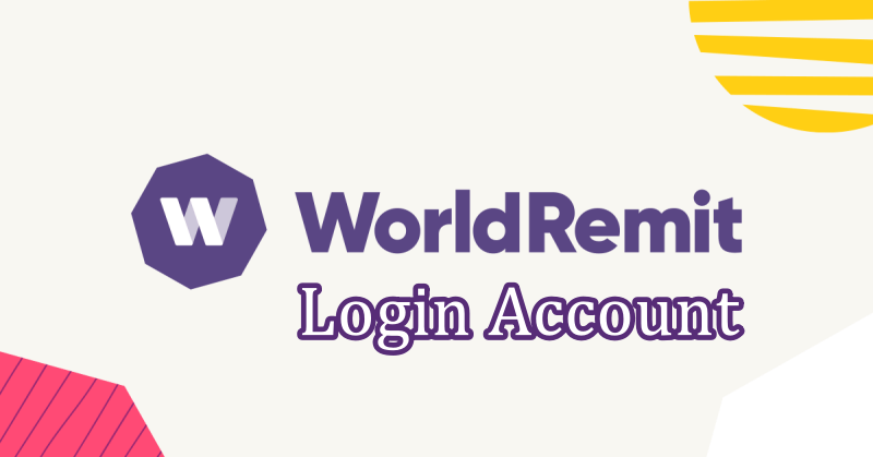 WorldRemit Login Account – Download App | www.Worldremit.com