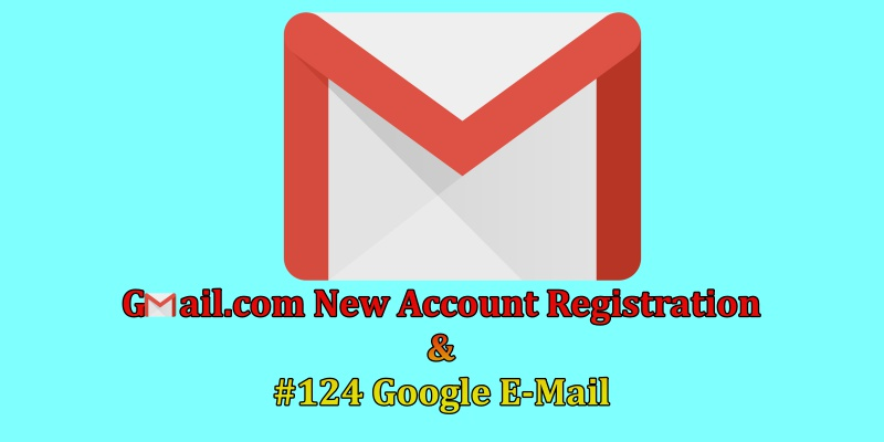 Gmail.com New Account Registration | Google E-Mail