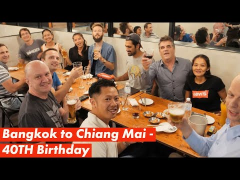 BANGKOK TO CHIANG MAI – 40TH BIRTHDAY CELEBRATION WITH DIGITAL NOMADS